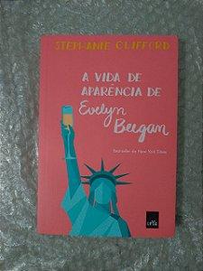 A Vida de Aparência de Evelyn Beegan - Stephane Clifford