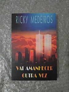 Vai Amanhecer Outra Vez - Ricky Medeiros