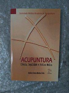 Acumpuntra Ciência, Legalidade e Prática Médica - Antônio Carlos Martins Cirilo