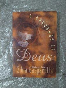 O Advogado de Deus - Zibia Gasparetto