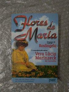Flores de Maria - Vera Lúcia Marinzeck de Carvalho