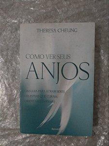 Como Ver seus Anjos - Theresa Cheung