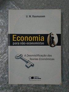 Economia da Para Não-Economista - U. W. Rasmussen