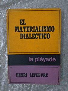 El Materialismo Dialectico - Henri LefeBvre