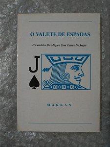 O Valete de Espadas - Markan