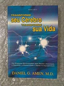 Transforme seu Cérebro Transforme sua Vida - Daniel G. Amen, M.D.