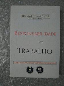Responsabilidade no Trabalho - Howard Gardner e Colaboradores