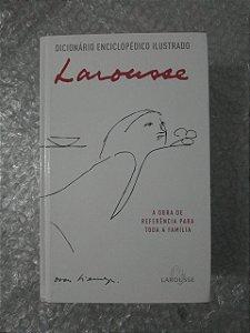 Dicionário Enciclopédico Ilustrado Larousse - A Obra de Referência Para Toda Família