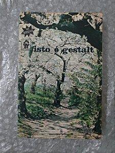 Isto é Gestalt - Frederick S. Perls