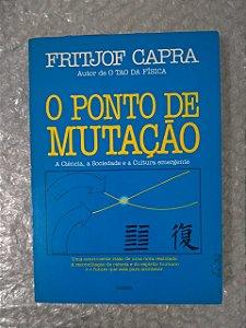 O Ponto de Mutação - Fritjof Capra