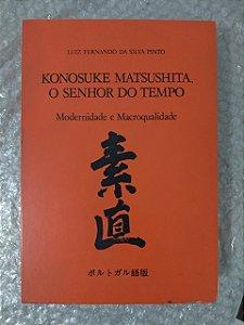 Konosuke Matsushita, O Senhor do Tempo - Luiz Fernando da Silva Pinto C/ Caixa