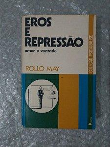Eros e Repressão - Rollo May