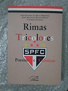 Rimas Tricolores Poesias e Crônicas - Ives Gandra da Silva Martins e José Augusto Basto Neto