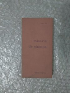 Miséria de Cinema - Antônio Faria