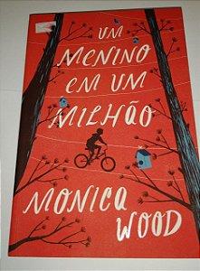 Um menino em um milhão - Monica Wood