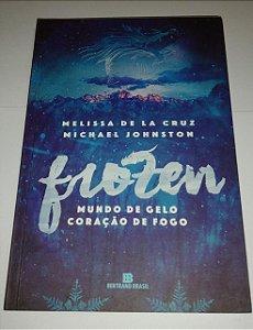 Frozen - Mundo de gelo coração de fogo - Melissa de La Cruz