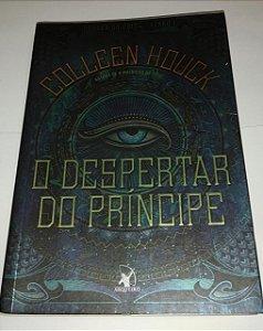 O despertar do príncipe - Colleen Houck