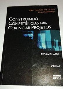 Construindo competências para gerenciar projetos - Marly Monteiro de Carvalho