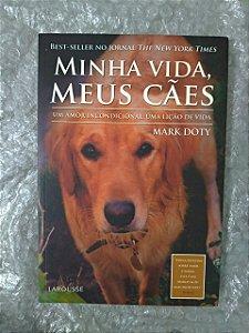 Minha Vida, Meus Cães - Mark Doty