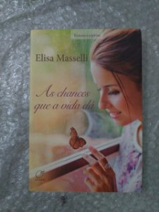 As Chances que a Vida dá - Elisa Masselli