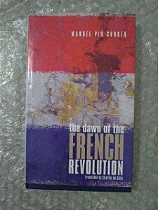The Dawn Of The French Revolution - Manoel Pio Corrêa