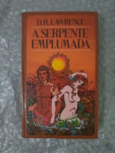 A Serpente Emplumada - D. H. Lawrence