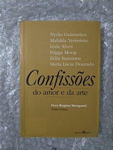 Confissões do Amor e da Arte - Vera Regina Morgani
