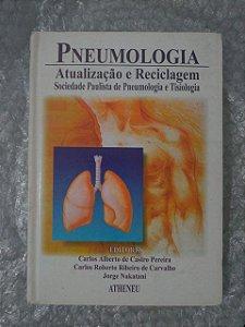 Pneumologia: Atualização e Reciclagem - Carlos Alberto de Castro Pereira
