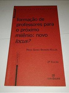 Formação de professores para o próximo milênio: novo ou locus? - Maisa Gomes Brandão Kullok