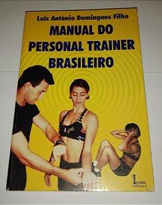 Manual do personal trainer brasileiro - Luiz Antônio Domingues Filho
