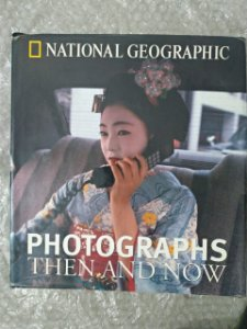 Photographs Then And Now - National Geographic
