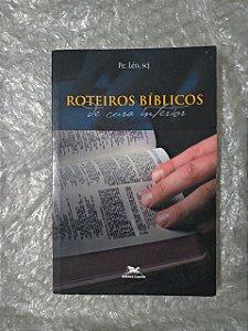 Roteiro Bíblico de Cura Interior - Pe. Léo, SCJ