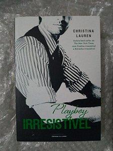 Playboy Irresistível - Christina Lauren