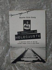 EU Sobrevivi o Holocausto - Nanette Blitz Konig