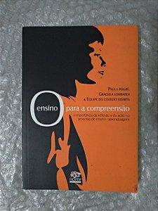 O Ensino Para a Compreensão - Paula Pogré, Graciela Lombardi e Equipe do Colégio SIdarta