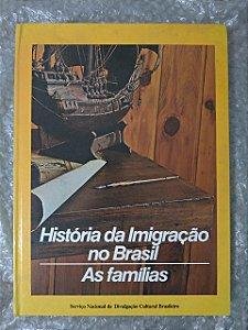 História da Imigração no Brasil - As Famílias