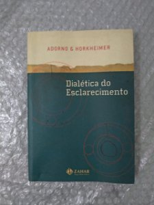 Dialética do Esclarecimento - Adorno e Horkheimer