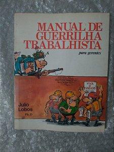 Manual de Guerrilha Trabalhista para Gerentes - Julio Lobos