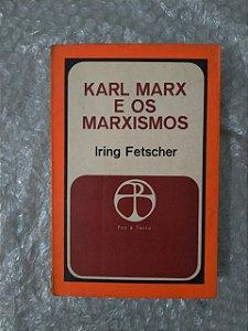 Karl Marx e os Marxismos - Iring Fetscher