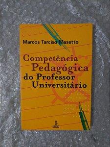 Competência Pedagógica do Professor Universitário - Marcos Tarciso Masetto