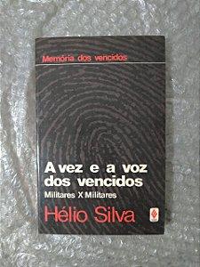 Memória dos Vencidos: A Vez e a Voz dos Vencidos - Hélio Silva