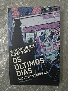 Vampiros em Nova York: Os Últimos Dias - Scott Westerfeld