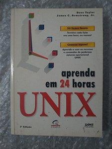 Aprenda em 24 Horas Unix - Dave Taylor e James C. Armstrong Jr.