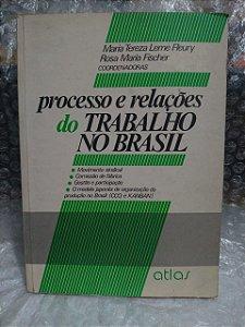 Processo e relações do Trabalho no Brasil - Maria Tereza Leme Fleury e Rosa Maria Fischer