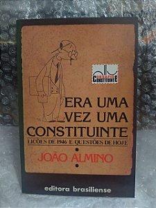 Era Una Vez Uma Constituinte - João Almino