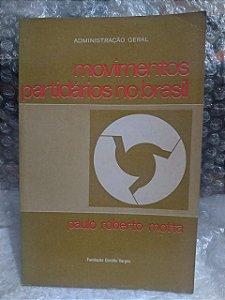 Movimentos Partidários no Brasil - Paulo Roberto Motta