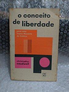 O Conceito da Liberdade - Christopher Caudwell