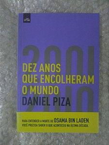 Dez Anos que Encolheram o Mundo - Daniel Piza
