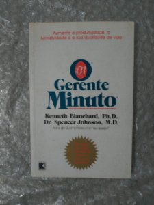 Gerente Minuto - Kenneth Blanchard, Ph.D. e Dr. Spencer johnson, M. D.