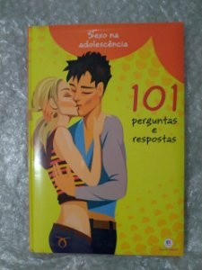 Sexo na Adolescência - 101 Perguntas e Respostas